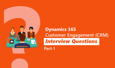Dynamics 365 Customer Engagement (CRM) Interview Questions and Answers Part 1